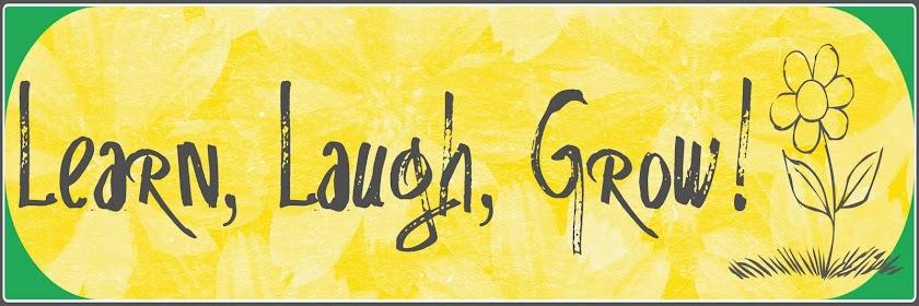 Learn, Laugh, Grow